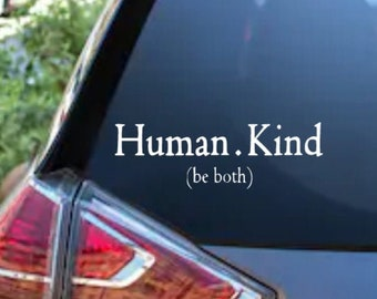 Human Kind (Be Both) Adhesive Vinyl Decal