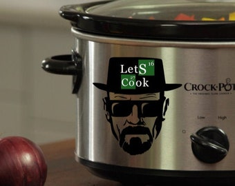 Breaking Bad Inspired Walter White Let's Cook Adhesive Vinyl Decal for Crock Pot/Pressure Cooker