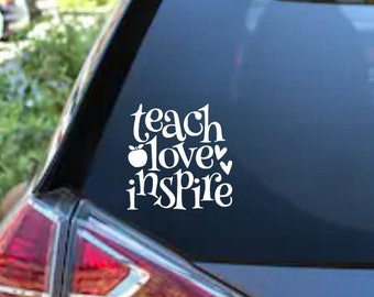Teach Love Inspire Adhesive Vinyl Decal