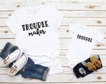 Trouble/Trouble Maker Baby and Parent Matching Graphic Tees