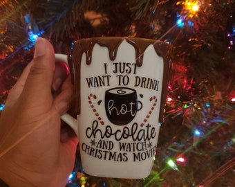 I Just Want to Drink Hot Chocolate and Watch Christmas Movies Dripping Porcelain Mug by Black Sheep Creationss