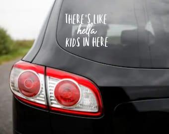 There's Like Hella Kids In Here Car Rear Window/Bumper Sticker Decal