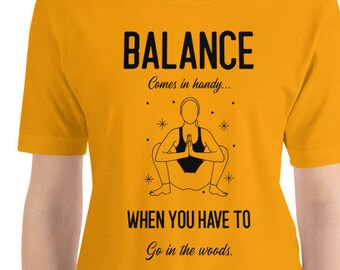 Yoga Parody Balance Comes In Handy When You Have To Go In The Woods Unisex Premium T-Shirt | Bella + Canvas 3001