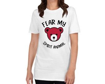Fear My Spirit Animal Teddy Bear White Short-Sleeve Unisex T-Shirt