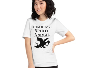 Fear My Spirit Animal Dragon Edition Short-Sleeve Unisex Premium T-Shirt - Bella + Canvas 3001 Black Lettering Version