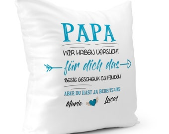 Pillow with saying: Dad I tried to find the best gift for you, customizable