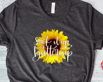 Sunflower Shirts for Women Cute Graphic Tee with Funny Sayings Suck Up Buttercup Cute Casual Short Sleeve Tops