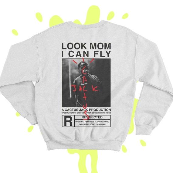 Look Mom I Can Fly Sweatshirt Travis Scott Hoodie Cactus Jack Etsy