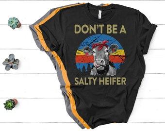 Dont Be A Salty Heifer Toddler Short Sleeve Shirt Girl Birthday Gift