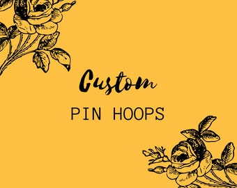Custom Pin Hoop