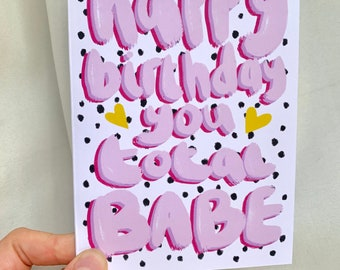 Happy birthday you total babe, friend card, happy, best friend, love you, friendship