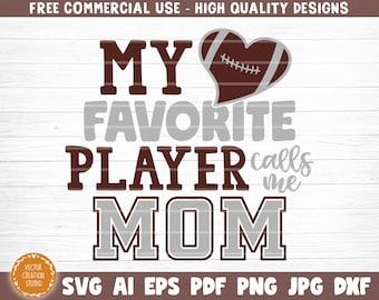 Football Favorite Player Calls Me Mom SVG Cut File, Love Football SVG, Vector Printable Clip Art, Football Mom Dad Sister Shirt Print Svg
