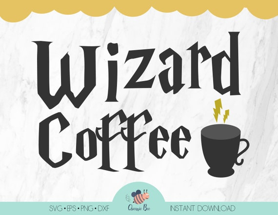 Wizard Coffee Mug Drink Svg Dxf Eps Png Cutting File Etsy