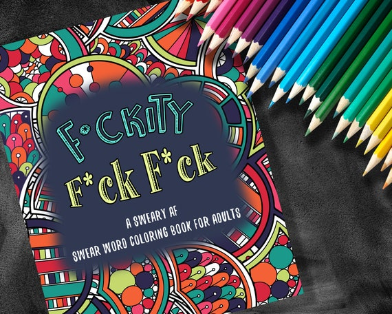 Fckity Fck Fck Swear Word Coloring Book Adult Coloring Etsy