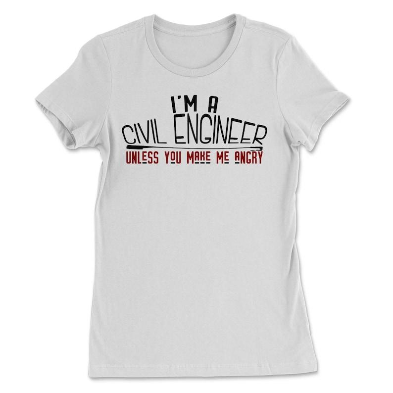 I/'m A Civil Engineer Unless You Make Me Angry