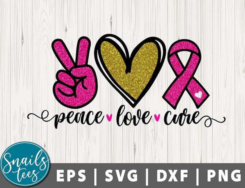 Peace Love Cure Svg Eps Dxf Png Peace Love svg Cancer Awareness svg Breast Cancer Svg We Wear Pink October Girl Svg Cut File for Cricut