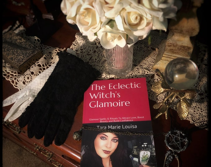The Eclectic Witch's Glamoire: Spells And Rituals To Attract Love, Boost Beauty And Build Confidence Book