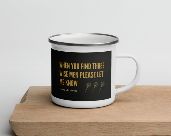 When you find three wise men please let me know Christmas Coffee Mug