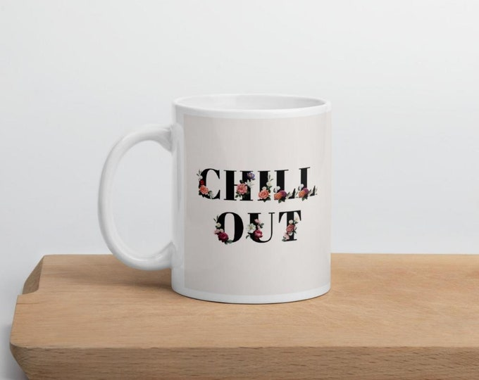 Chill Out, birthday coffee mug personalized