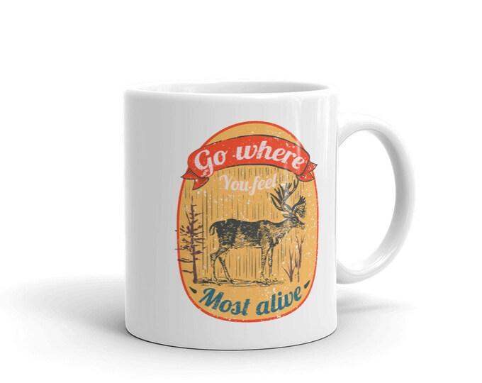 Go where you feel most alive, Coffee mug