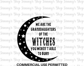 Starseed We Are the Granddaughters of the Witches You Couldn/'t Burn Art Print Lightworker Mystical