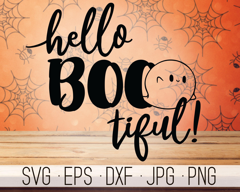 Hello Bootiful Svg Halloween Svg Ghost Svg Halloween Cut Etsy