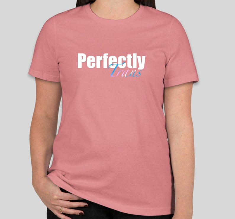 Perfectly Trans T-Shirt Women's Cut Pink