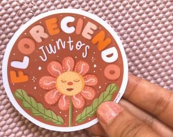 Floreciendo Juntos Sticker, Inspirational Sticker, Latinx Sticker, Feminst Sticker, Women Empowerment , Latinx Sticker Shop