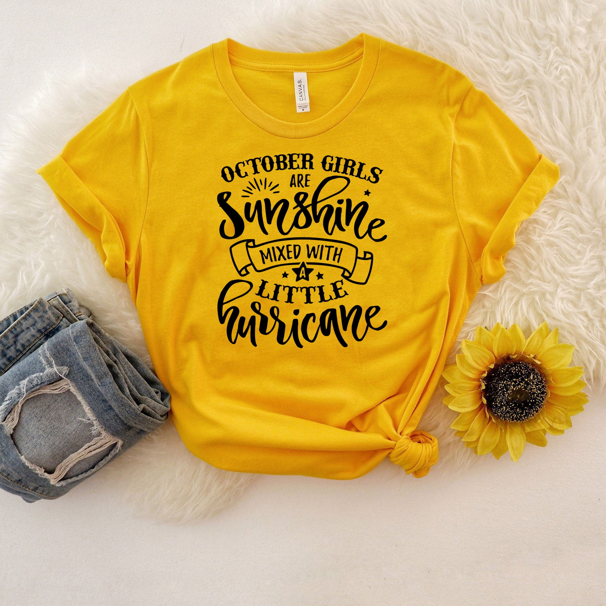 October Girls Are Sunshine Mixed With A Little Hurricane, October Birthday Shirt, October Girl Shirt, Funny Birthday Shirt, Birthday Gifts