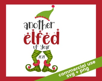 Elf SVG, Funny 2021 Ornament, Christmas Ornament SVG, 2021 Another Elfed Up Year SVG