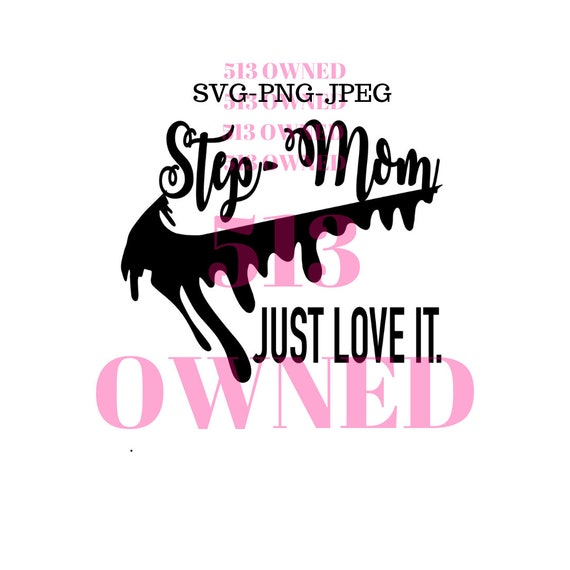 Step Mom Just Love It Nike Nike Check Swoosh Just Do It Etsy