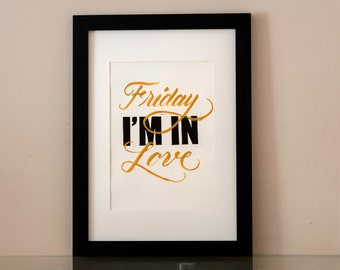Friday I'm in Love poster, calligraphy poster with gold ink, lettering poster, calligraphy wall decor