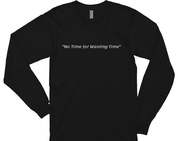 """LSB """"No Time For Wasting Time Shirt"""