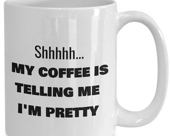 Pretty coffee mug, funny mug for pretty coffee drinkers
