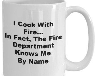 Cook with fire bad cook coffee mug, coffee mug for bad cooks