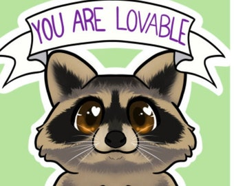 """You are lovable even if you feel like trash raccoon encouragement 11x17"""" print"""