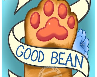 "You're a good bean cat paw 11x17"" print"