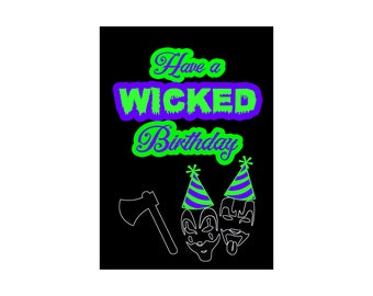 Have A Wicked Birthday 5X7 Greeting Card ll Insane Clown Posse Birthday, Juggalo, Juggalette, Occasion, Holiday, Dark Carnival