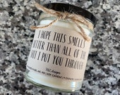 I Hope This Smells Better Than All The Shit I Put You Through Mother s Day Fathers Day Funny Candle Gift For Mom Gift For Dad