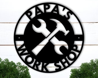 Personalized Fathers Day Sign for Dad, Papas Work Shop Metal Sign, Fathers Day Gift, Gift for Dad, Gift for Grandpa, Gift for Papa, Papaw