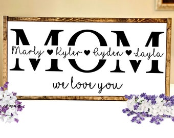 Mom Sign with Kids Names, Mothers Day Gift, Personalized Gift for Mom, Mom Name Sign, Wooden Framed Mom Sign, Mom Wood Sign, Mom We Love You