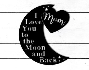 Personalized I Love You to the Moon and Back Sign, Personalized Sign for Mom, Gift for Mom, Birthday Gift for Mom, Mothers Day Gift-Mom Gift