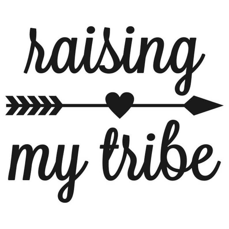 Download Love Raising My Tribe Cuttable Design PNG DXF SVG & eps ...