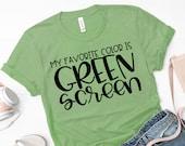 Teacher Shirt - Technology Teacher T-Shirt - My Favorite Color is Green Screen - Graphic Tee