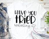 Teacher Shirt - Technology Teacher T-Shirt - Have Your Tried Restarting It - Graphic Tee