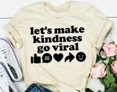Teacher Shirt - Technology Teacher Shirt - Let's Make Kindness Go Viral - World Kindness Day - Teacher Tee