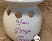 Your design CUSTOM Wax Warmer hand designed personalized melt warmer tart warmers tart melted simmer pot your design here waxs