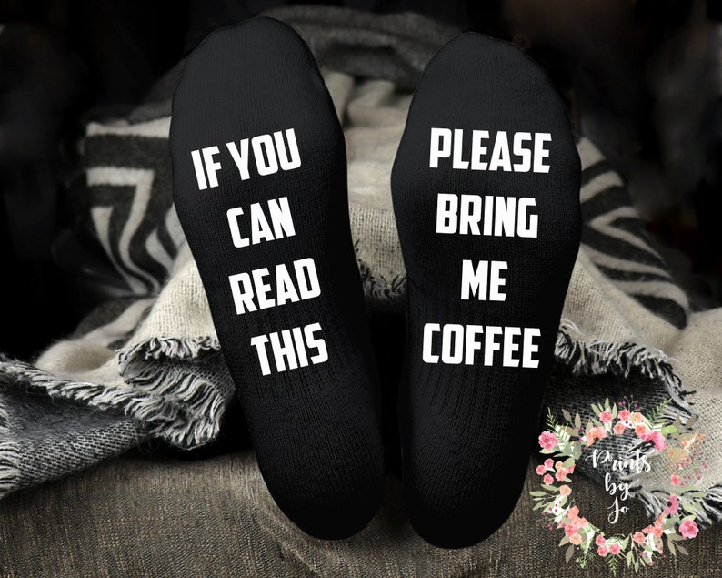 If you can read this socksplease bring me coffee funny socks Novelty socks socks with sayings coffee lover gift
