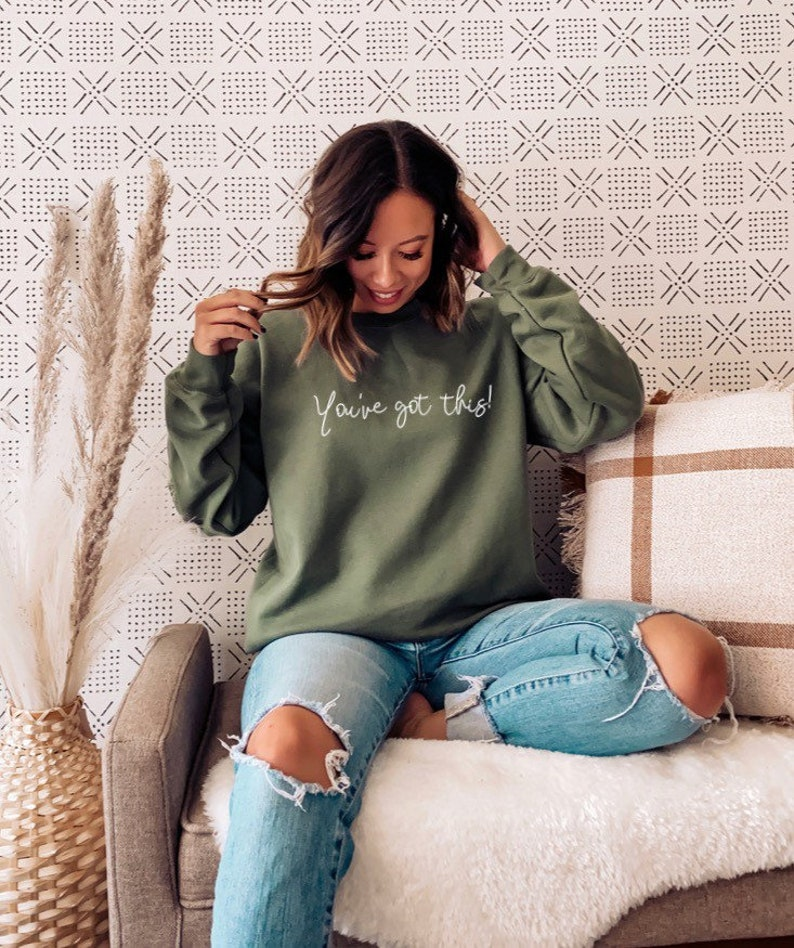 You Got This Sweatshirt Woman\u2019s Sweatshirt Positive Slogan Sweater Jumper Sweater Gift Love