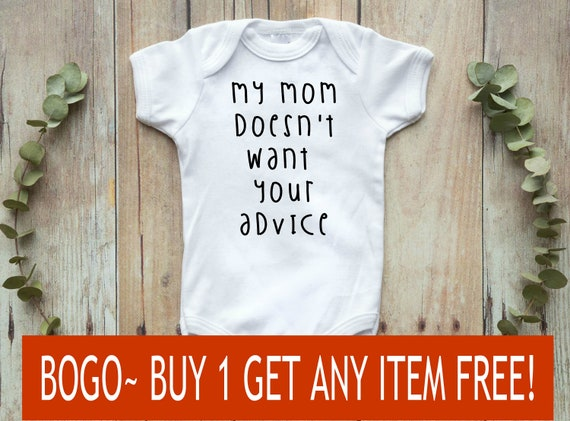 My Mummy Doesn/'t Want Your Advice Babygrow Baby Vest Funny Gift